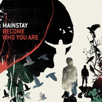 Mainstay - Become Who You Are