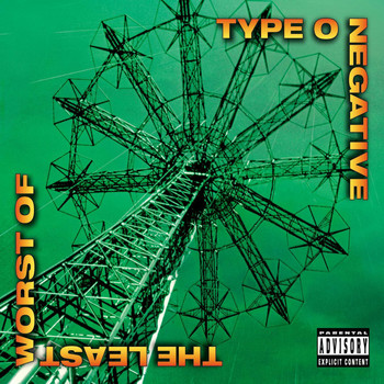 Type O Negative - The Least Worst of (Explicit)