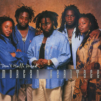 Morgan Heritage - Don't Haffi Dread