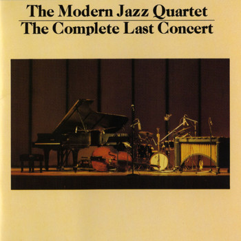 The Modern Jazz Quartet - The Complete Last Concert