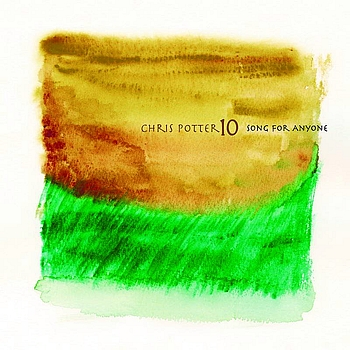 Chris Potter - Song For Anyone