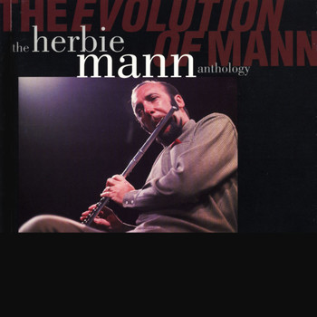 Herbie Mann - The Evolution Of Mann: The Herbie Mann Anthology