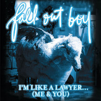 Fall Out Boy - I'm Like A Lawyer With The Way I'm Always Trying To Get You Off (Me & You) Bundle 3 (UK Version)