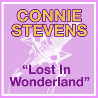 Connie Stevens - Lost In Wonderland