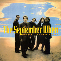 The September When - Mother I've Been Kissed