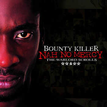 Bounty Killer - Nah No Mercy - The Warlord Scrolls