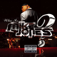 Mike Jones - Who Is Mike Jones? Screwed & Chopped (Explicit)