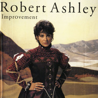 Robert Ashley - Improvement