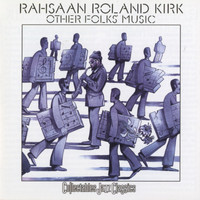 Rahsaan Roland Kirk - Other Folk's Music