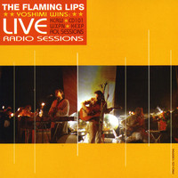 The Flaming Lips - Yoshimi Wins! [Live Radio Sessions]