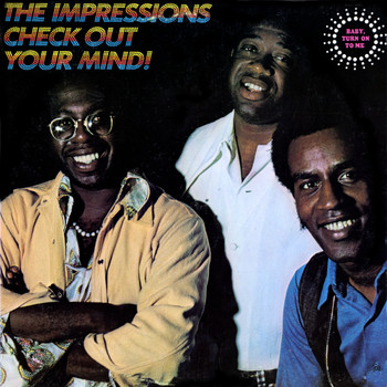 The Impressions - Check Out Your Mind!