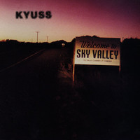 Kyuss - Welcome to Sky Valley (Explicit)