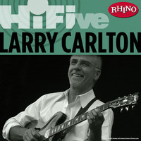 Larry Carlton - Rhino Hi-Five: Larry Carlton