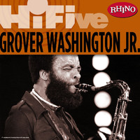 Grover Washington Jr. - Rhino Hi-Five: Grover Washington Jr.
