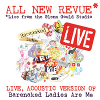 Barenaked Ladies - All New Revue - Live at the Glenn Gould Studio