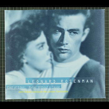 John Adams / London Sinfonietta - The Film Music Of Leonard Rosenman: East Of Eden, Rebel Without A Cause