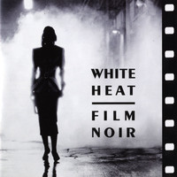 Jazz At The Movies Band - White Heat: Film Noir