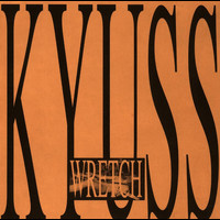Kyuss - Wretch (Explicit)