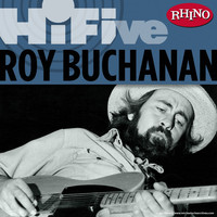 Roy Buchanan - Rhino Hi-Five: Roy Buchanan