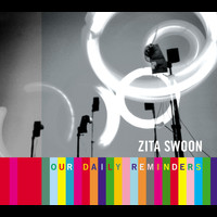 Zita Swoon - Our Daily Reminders