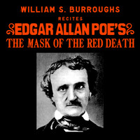 William S. Burroughs - William S. Burroughs Recites Edgar Allan Poe's The Mask Of The Red Death