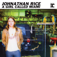 Johnathan Rice - A Girl Called Miami EP