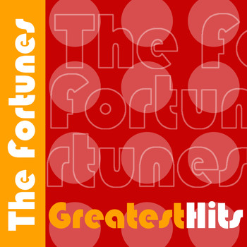 The Fortunes - The Fortunes Greatest Hits