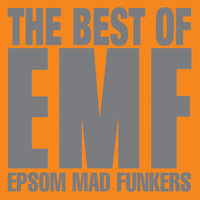 EMF - The Best Of EMF - Epsom Mad Funkers (Explicit)