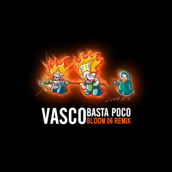 Vasco Rossi - Basta Poco - Bloom 06 Remix