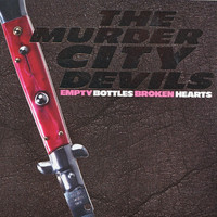 The Murder City Devils - Empty Bottles, Broken Hearts