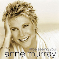 Anne Murray - I'll Be Seeing You