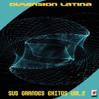 Dimension Latina - Sus Grandes Exitos Vol.2