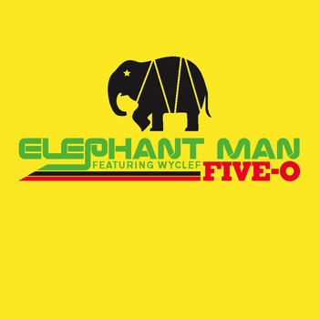 Elephant Man - Five-O