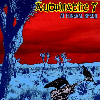 Automatic 7 - At Funeral Speed