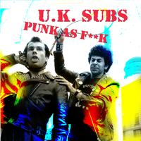 UK Subs - Punk as F*#K