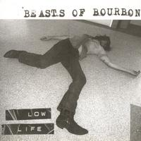 Beasts Of Bourbon - Low Life
