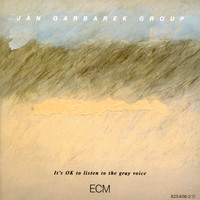 Jan Garbarek Group - It's OK To Listen To The Gray Voice
