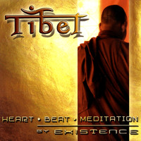 Existence - TIBET - Heart - Beat- Meditation