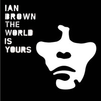 Ian Brown - The World Is Yours (International Version)