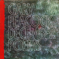Gary Peacock - December Poems