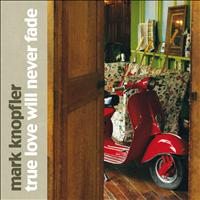 Mark Knopfler - True Love Will Never Fade (eBundle)