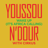 Youssou N'Dour - Wake up
