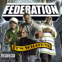 Federation - It's Whateva (Explicit Version)