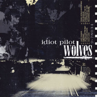 Idiot Pilot - Wolves (Standard Version)