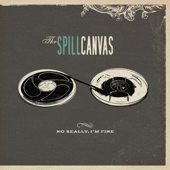 The Spill Canvas - No Really, I'm Fine (Standard Version)