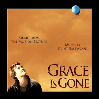 Clint Eastwood - Grace is Gone