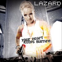 Lazard - Your Heart Keeps Burning (House Edition)