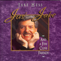 Jake Hess - Jus' Jake And A Few Close Friends