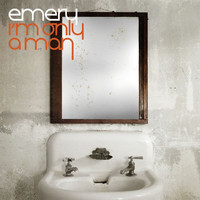 Emery - I'm Only A Man (Bonus Track Version)
