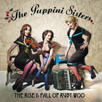 The Puppini Sisters - The Rise And Fall Of Ruby Woo